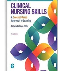 Test Bank For Clinical Nursing Skills: A Concept-Based Approach, Volume Iii 3rd Edition By Barbara Callahan