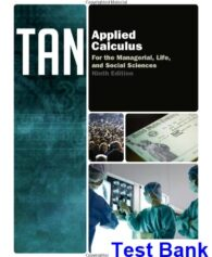 Applied Calculus for the Managerial Life and Social Sciences 9th Edition Tan Test Bank