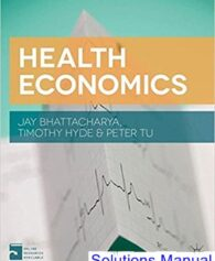 Health Economics 1st Edition Bhattacharya Solutions Manual