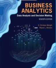 Test Bank for Business Analytics: Data Analysis and Decision Making 7th Edition Albright ISBN-10: 0357109953, ISBN-13: 9780357109953