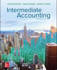 Test Bank for Intermediate Accounting, 10th Edition, David Spiceland, Mark Nelson, Wayne Thomas, James Sepe, ISBN10: 1260310175, ISBN13: 9781260310177