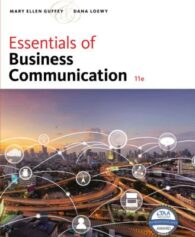 Solution Manual for Essentials of Business Communication, 11th Edition, Mary Ellen Guffey, Dana Loewy, ISBN-10: 1337386499, ISBN-13: 9781337386494