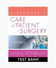 Alexander's Care of the Patient in Surgery, Rothrock 16th Edition Test Bank