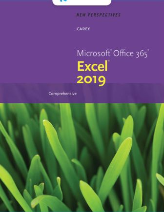 Test Bank for New Perspectives Microsoft Office 365 & Excel 2019 Comprehensive 1st Edition Carey ISBN-10: 0357025768, ISBN-13: 9780357025765