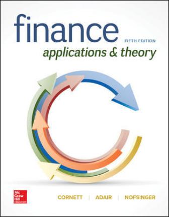 Solution Manual for Finance: Applications and Theory, 5th Edition, Marcia Cornett, Troy Adair, John Nofsinger, ISBN10: 1260013987, ISBN13: 9781260013986