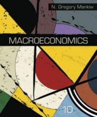 Solution Manual for Macroeconomics, 10th Edition, N. Gregory Mankiw, ISBN-10: 1319106056, ISBN-13: 9781319106058, ISBN-10: 1319105998, ISBN-13: 9781319105990