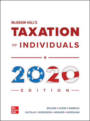 Solution Manual for McGraw-Hill's Taxation of Individuals 2020 Edition, 11th by Spilker