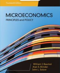 Test Bank for Microeconomics: Principles & Policy, 14th Edition, William J. Baumol, Alan S. Blinder, John L. Solow, ISBN-10: 1337794996, ISBN-13: 9781337794992