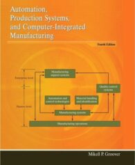Automation Production Systems and Computer Integrated Manufacturing 4th Edition Groover Solutions Manual