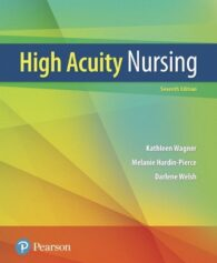 Test Bank for High-Acuity Nursing 7th Edition Wagner ISBN-10: 0134459296, ISBN-13: 9780134459295