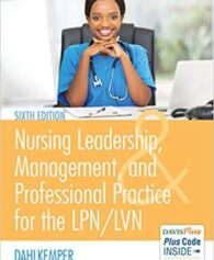 Test Bank for Nursing Leadership, Management, and Professional Practice, 6th Edition, Tamara R. Dahlkemper, ISBN-10: 0803660855, ISBN-13: 9780803660854
