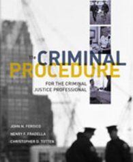 Test Bank for Criminal Procedure for the Criminal Justice Professional, 11th Edition, John N. Ferdico, Henry F. Fradella, Christopher Totten, ISBN-10: 1111835586, ISBN-13: 9781111835583