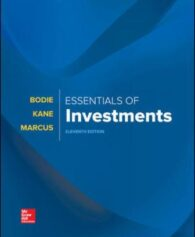 Solution Manual for Essentials of Investments, 11th Edition, Zvi Bodie, Alex Kane, Alan Marcus, ISBN10: 1260013928, ISBN13: 9781260013924