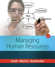 Solution Manual for Managing Human Resources, 17th Edition, Scott Snell, Shad Morris, George W. Bohlander, ISBN-10: 1285866398, ISBN-13: 9781285866390
