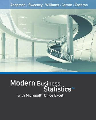 Test Bank for Modern Business Statistics with Microsoft Excel, 6th Edition, David R. Anderson, Dennis J. Sweeney, Thomas A. Williams, Jeffrey D. Camm, James J. Cochran, ISBN-10: 1337115185 ISBN-13: 9781337115186