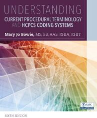 Solution Manual for Understanding Current Procedural Terminology and HCPCS Coding Systems 6th Edition Bowie, ISBN-10: 1337397512, ISBN-13: 9781337397513