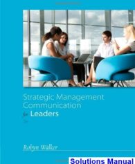 Strategic Management Communication for Leaders 3rd Edition Walker Solutions Manual