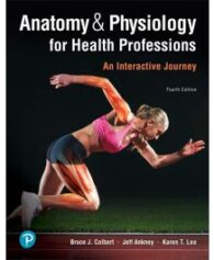 Test Bank for Anatomy and Physiology for Health Professions 4th Edition by Colbert