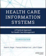 Test Bank for Health Care Information Systems, 4th Edition, Karen A. Wager, Frances W. Lee, John P. Glaser, ISBN-10: 1119337186, ISBN: 9781119337089
