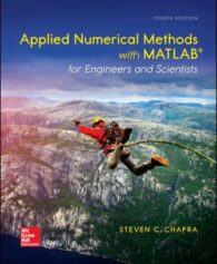 Solution Manual for Applied Numerical Methods with MATLAB for Engineers and Scientists, 4th Edition, Steven Chapra, ISBN10: 0073397962, ISBN13: 9780073397962