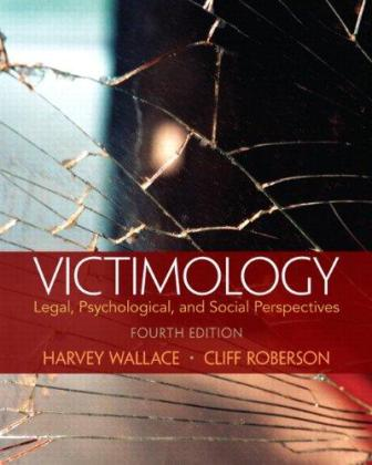 Test Bank for Victimology: Legal, Psychological, and Social Perspectives, 4th Edition, Harvey Wallace, deceased, FresnoCliff Roberson, ISBN-10: 0133495523, ISBN-13: 9780133495522