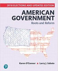 Test Bank for American Government: Roots and Reform, 2018 Elections and Updates Edition, 13th Edition, Karen O'Connor, Larry J. Sabato, ISBN-10: 0135176646, ISBN-13: 9780135176641