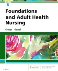 Test Bank for Foundations and Adult Health Nursing, 8th Edition, Kim Cooper, Kelly Gosnell, ISBN: 9780323484374