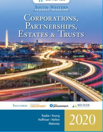 Test Bank for South-Western Federal Taxation 2020: Corporations, Partnerships, Estates and Trusts, 43rd Edition, William A. Raabe, ISBN-10: 0357109163, ISBN-13: 9780357109168