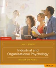 Test Bank for Industrial and Organizational Psychology: Research and Practice, 7th Edition, Paul E. Spector, ISBN: 1119304709, ISBN: 9781119304708