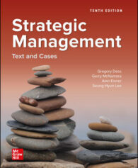 Test Bank for Strategic Management: Text and Cases, 10th Edition, Gregory Dess, Gerry McNamara, Alan Eisner, Seung-Hyun Lee, ISBN10: 1260075087, ISBN13: 9781260075083