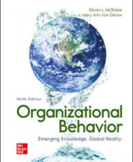 Solution Manual for Organizational Behavior: Emerging Knowledge. Global Reality, 9th Edition, Steven McShane, Mary Von Glinow, ISBN10: 1260799557, ISBN13: 9781260799552