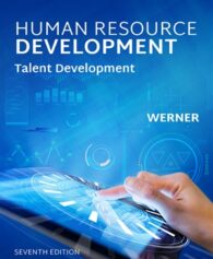 Test Bank for Human Resource Development: Talent Development 7th Edition Werner ISBN-10: 1305576640, ISBN-13: 9781305576643