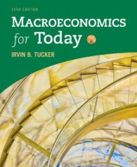 Test Bank for Macroeconomics for Today, 10th Edition, Irvin B. Tucker, ISBN-10: 1337613053, ISBN-13: 9781337613057