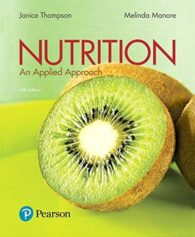 Test Bank for Nutrition: An Applied Approach 5th Ediiton Janice J. Thompson, Melinda Manore, ISBN-10: 0134564480, ISBN-13: 9780134564487