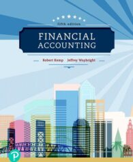 Test Bank for Financial Accounting, 5th Edition, Robert Kemp, Jeffrey Waybright, ISBN-13: 9780134728629, ISBN-10: 0134833163, ISBN-13: 9780134833163