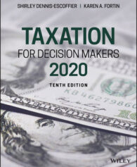Solution Manual for Taxation for Decision Makers, 2020 10th by Dennis-Escoffier