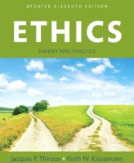 Test Bank for Ethics: Theory and Practice, Updated Edition, 11th Edition, Jacques P. Thiroux, ISBN-10: 0134010221, ISBN-13: 9780134010229