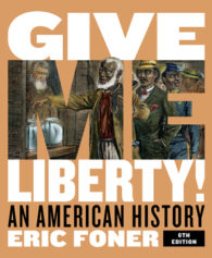 Test Bank for Give Me Liberty! An American History Full, 6th Edition, Eric Foner, ISBN: 9780393428711