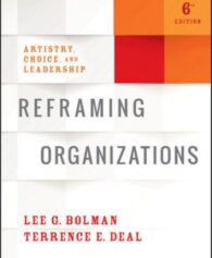 Test Bank for Reframing Organizations 6th Edition Bolman ISBN: 1119281814 ISBN: 9781119281818