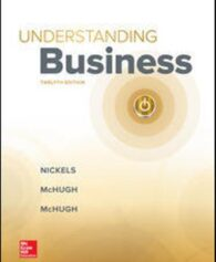 Solution Manual for Understanding Business, 12th Edition, William Nickels, James McHugh, Susan McHugh, ISBN10: 1259929434, ISBN13: 9781259929434