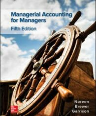 Test Bank for Managerial Accounting for Managers, 5th Edition, Eric Noreen, Peter Brewer, Ray Garrison, ISBN10: 1259969487, ISBN13: 9781259969485