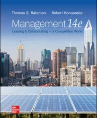 Solution Manual for Management: Leading & Collaborating in a Competitive World, 14th Edition, Thomas Bateman, Robert Konopaske, ISBN10: 1260261522, ISBN13: 9781260261523