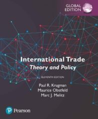 Test Bank for International Trade: Theory and Policy, Global Edition, 11th Edition, Paul R. Krugman, Maurice Obstfeld, Marc Melitz, ISBN 10: 1292216352, ISBN 13: 9781292216355