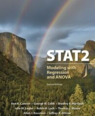 Solution Manual for STAT2, 2nd Edition, Ann Cannon, George W. Cobb, Bradley A. Hartlaub, Julie M. Legler, Robin H. Lock, Thomas L. Moore, Allan J. Rossman Jeffrey A. Witmer, ISBN: 9781319209513, ISBN: 9781319067502, ISBN: 9781319056971, ISBN: 9781319054076