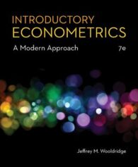 Test Bank for Introductory Econometrics: A Modern Approach, 7th Edition, Jeffrey M. Wooldridge, ISBN-10: 1337558869, ISBN-13: 9781337558860