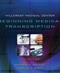 Solution Manual for Hillcrest Medical Center Beginning Medical Transcription, 7th Edition
