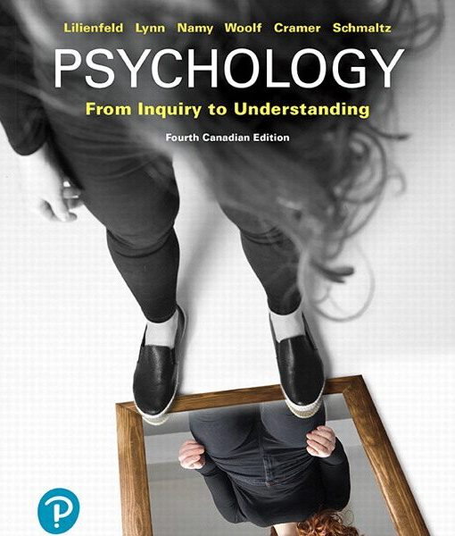 Test Bank for Psychology: From Inquiry to Understanding, Canadian Edition 4th Edition, Scott O. Lilienfeld, Steven J. Lynn, Laura L. Namy, Nancy J. Woolf, Kenneth M. Cramer, Rodney Schmaltz, ISBN-10: 0135167302, ISBN-13: 9780135167304