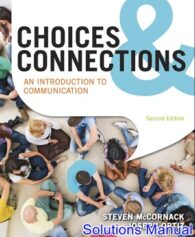 Choices and Connections An Introduction to Communication 2nd Edition McCornack Solutions Manual