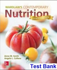 Wardlaws Contemporary Nutrition 10th Edition Smith Test Bank