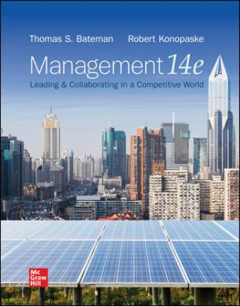 Test Bank for Management: Leading & Collaborating in a Competitive World, 14th Edition, Thomas Bateman, Robert Konopaske, ISBN10: 1260261522, ISBN13: 9781260261523